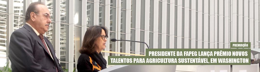 Presidente da Fapeg lança Prêmio Novos Talentos Para Agricultura Sustentável, em Washington (EUA)
