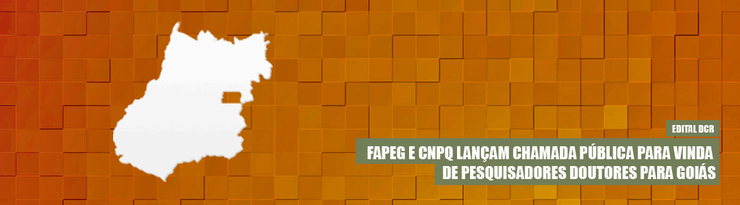 Edital DCR Fapeg Cnpq