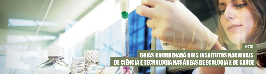 Goiás coordenará dois novos INCTs, um em ecologia e outro em saúde